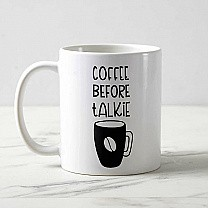 'Coffee Before Talkie' Printed Mug Gift