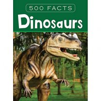 500 Facts Dinosaurs For Children Encyclopedias
