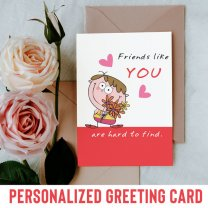 Friends Like You Are Hard To Find Greeting Card
