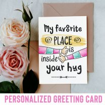 My Favorite Place Is Inside Your Hug Greeting Card