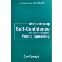 How To Develop Self Confidence & Influence People By Public Speaking by Dale Carnegie