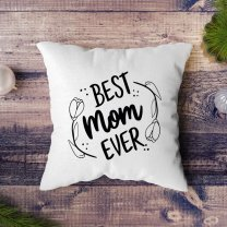 """Best Mom Ever"" Printed Cushion"