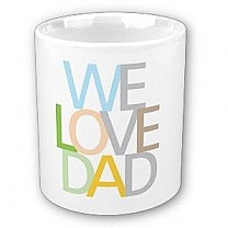 We Love Dad Coffee Cup