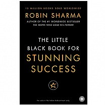 The Little Black Book For Stunning Success By Robin Sharma