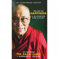 The Art of Happiness - A Handbook for Living - His Holiness The Dalai Lama