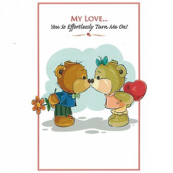 My Love...You So Effortlessly Turn Me On! - Greeting Card