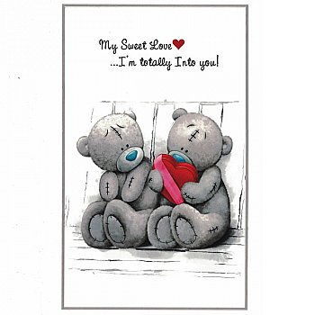 My Sweet Love...I'm Totally Into You - Greeting Card