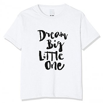 Dream Big Little One Printed T-shirt For Kids