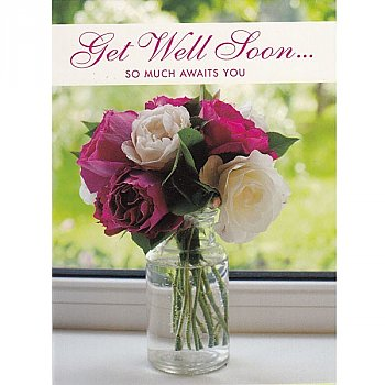 Get Well Soon... So Much Awaits You - Greeting Card