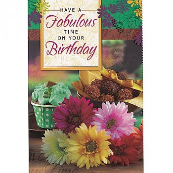 Have A Fabulous Time On Your Birthday - Greeting Card