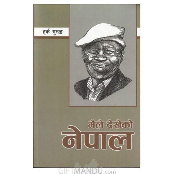 Maile Dekheko Nepal By Harka Gurung