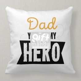 """Dad You'Re My Hero"" Cushion"