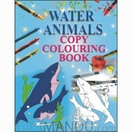 Water Animals - Copy Colouring Book by Young Learner's