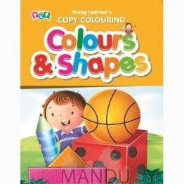 Colours and Shapes - Copy Colouring Book by Young Learner's
