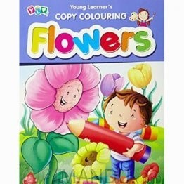 Flowers - Copy Colouring Book by Young Learner's