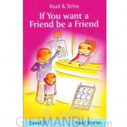 If You Want a Friend, Be a Friend (Read & Shine for 6-7 Yrs)