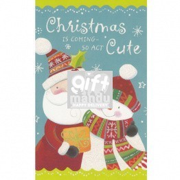 Christmas Is Coming So Act Cute - Greeting Card