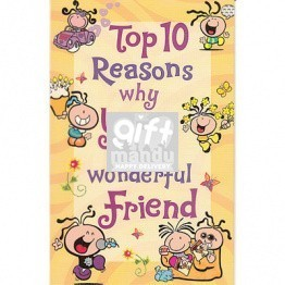 Top 10 Reasons for Wonderful Friend Greeting Card
