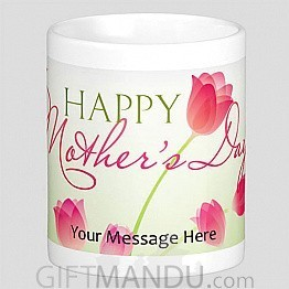 Personalized Message Print on Cup (Happy Mother's Day)