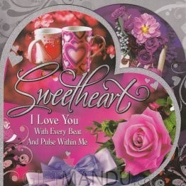 Sweetheart I Love You With Every Beat and Pulse Within Me - Greeting Card