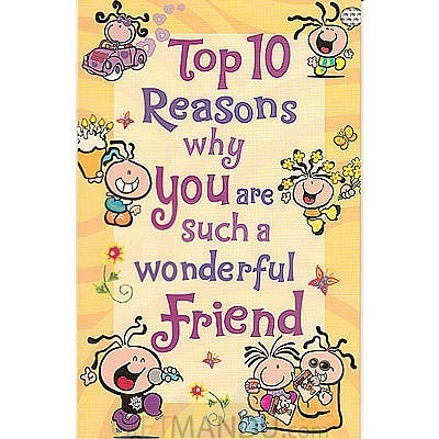 Top 10 reasons for wonderful friend greeting card send gifts to top 10 reasons for wonderful friend greeting card m4hsunfo Image collections