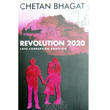 Revolution 2020 - Love, Corruption, Ambiton by Chetan Bhagat