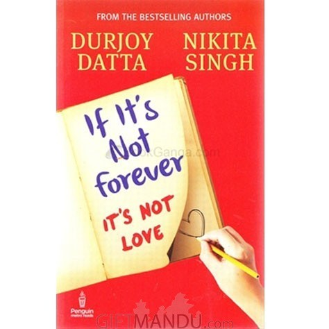 If It's Not Forever It's Not Love by Durjoy Datta and Nikita Singh