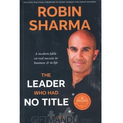 The Leader Who Had No Title by Robin Sharma (Motivational Read)