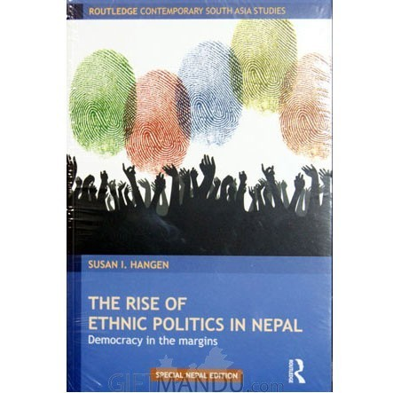 The Rise of Ethnic Politics in Nepal by Sisan I. Hangen