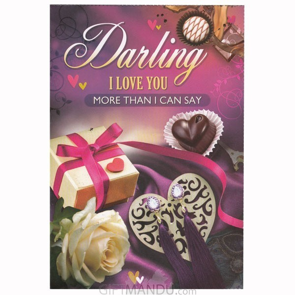 Darling I Love You More Than I Can Say - Greeting Card